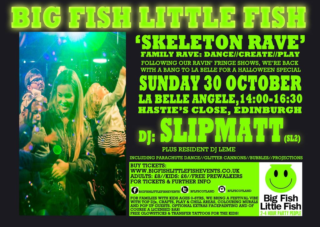 EDINBURGH 'Skeleton Rave' with Slipmatt (SL2 / World of Rave) - Big Fish  Little Fish